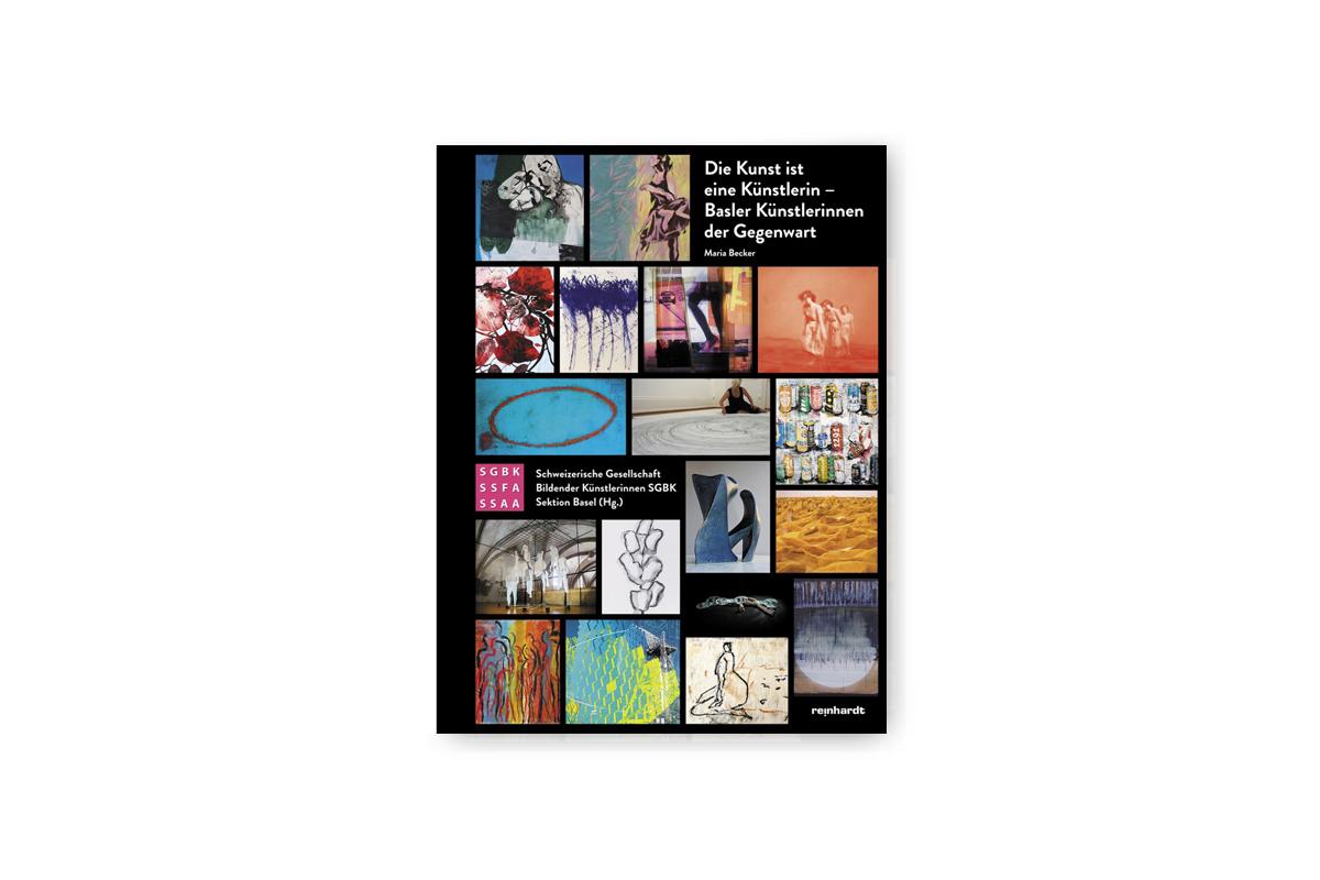 Die Kunst ist eine Künstlerin – SGBK – Basler Künstlerinnen der Gegenwart – Kunstkatalog von Verlag Reinhardt Basel
